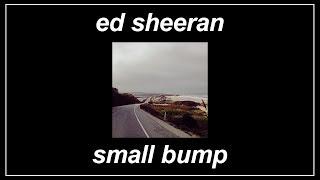 Small Bump -  Ed Sheeran (Lyrics)