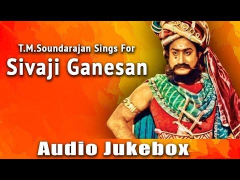 T.M. Soundararajan Sings For Sivaji Ganesan   Best Tamil Songs Of All Time   TMS & Sivaji Hits
