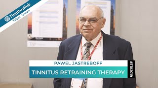Pawel Jastreboff on Tinnitus Retraining Therapy – #TRI2019