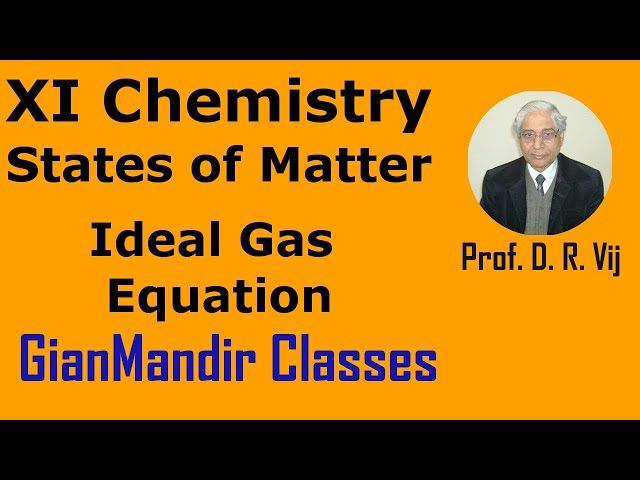 XI Chemistry | States of Matter | Ideal Gas Equation by Ruchi Ma'am