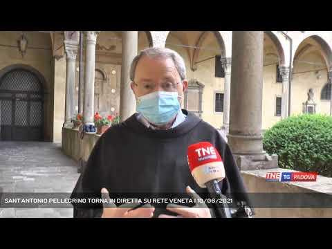 SANT'ANTONIO PELLEGRINO TORNA IN DIRETTA SU RETE VENETA   10/06/2021