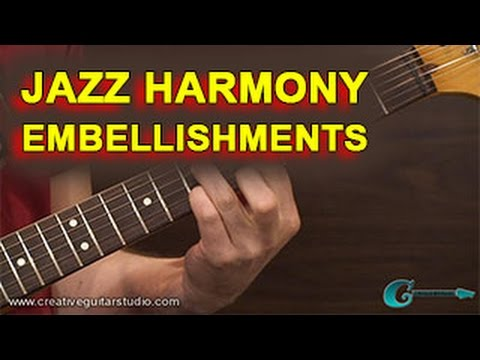 GUITAR THEORY: Jazz Harmony Embellishments