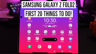 Samsung Galaxy Z Fold2 First 20 Things To Do!