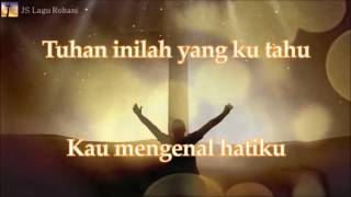 [Lirik Rohani] Maria Shandi - Kau Mengenal Hatiku