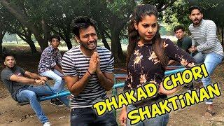DHAKAD CHORI & SHAKTIMAN | BakLol Video |