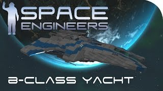 Space Engineers Spotlight | 'B-Class Yacht' By AssHunter