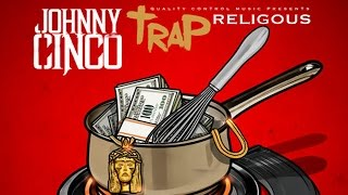 Johnny Cinco - Nothing To Prove (Trap Religious)
