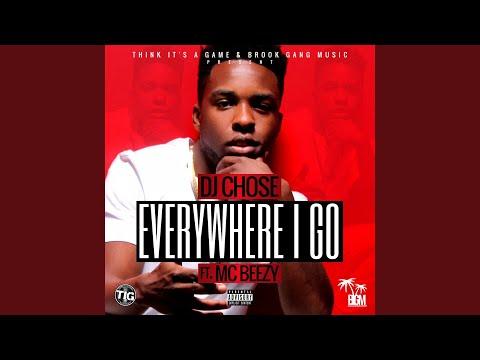 Everywhere I Go (feat. MC Beezy)