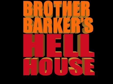 Brother Barker's Hell House - Prologue - START HERE!