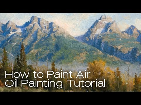 How to Paint air! Oil Painting and Plein Air Tutorial
