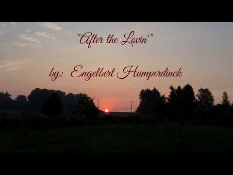 After the Lovin'  (w/lyrics)  ~  Engelbert Humperdinck