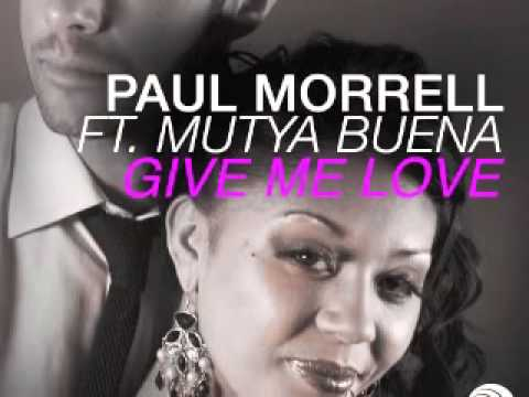 Paul Morrell ft. Mutya Buena - Give Me Love (Hoxton Whores Remix)