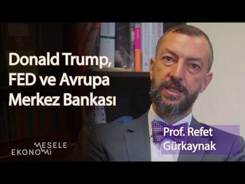 Trump, FED Ve Avrupa Merkez Bankası