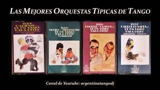 LAS MEJORES ORQUESTAS DE TANGO: JUAN D'ARIENZO, ANÍBAL TROILO, RICARDO TANTURI & CARLOS DI SARLI