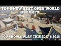 TOP 5 NEW BEST OPEN WORLD MMORPG (YOU SHOULD PLAY THIS 2017 & 2018) ANDROID / IOS