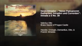"News Intradas - ""Newe Paduanenm Galliarden, Intraden und Currenten"": Intrada a 5 No. 39"