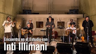 Inti Illimani - Arriba quemando el sol -  Encuentro en el Estudio - Temporada 7