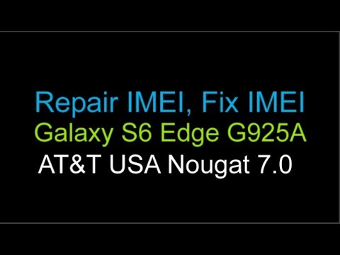 Repair IMEI Blacklisted 3500000000006 Galaxy S6 Edge G925A AT&T Nougat 7 0  by Unlock Phone