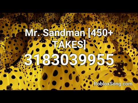 Mr Sandman 450 Takes Roblox Id Roblox Music Code Youtube