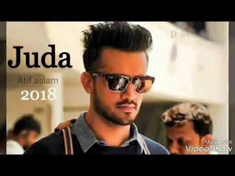 Atif aslam new song.. juda 2018