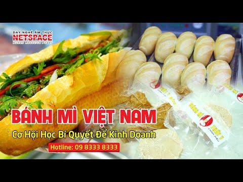 Kinh doanh Bánh Mì Việt Nam - Cơ hội học bí quyết làm Bánh Mì - Thầy Y - Dạy nấu ăn Netspace