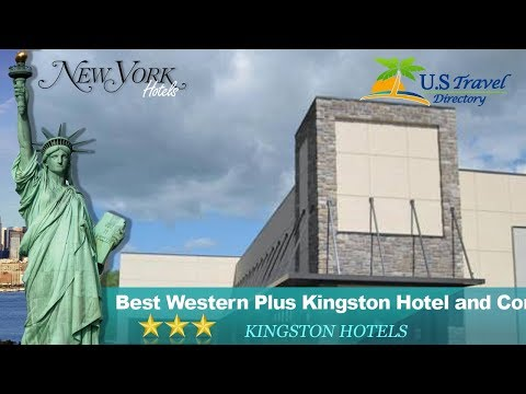 Best Western Plus Kingston Hotel And Conference Center - Kingston Hotels, New York