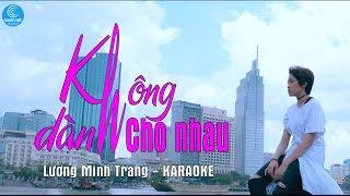 Không Dành Cho Nhau - Lương Minh Trang [KARAOKE]