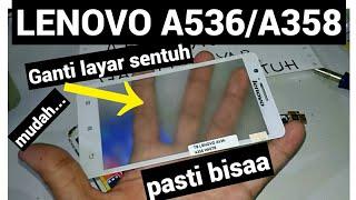 cara ganti Lenovo A536/A358 layar sentuh pecah ganti sendiri..