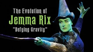 "The Evolution of Jemma Rix - ""Defying Gravity"""
