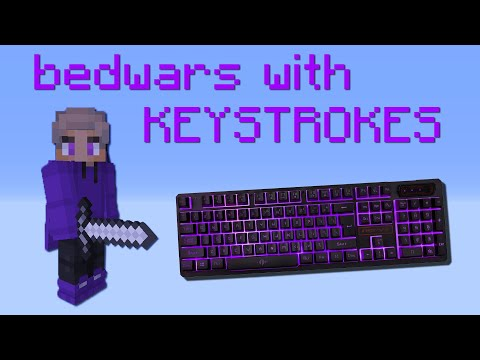 Bedwars With KEYSTROKES