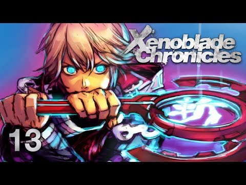 SHACKLES RELEASED - Let's Play - Xenoblade Chronicles - 13 - Walkthrough Playthrough