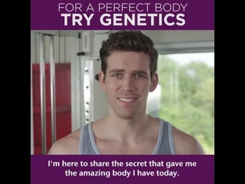 For a Perfect Body and Mind Try Genetics