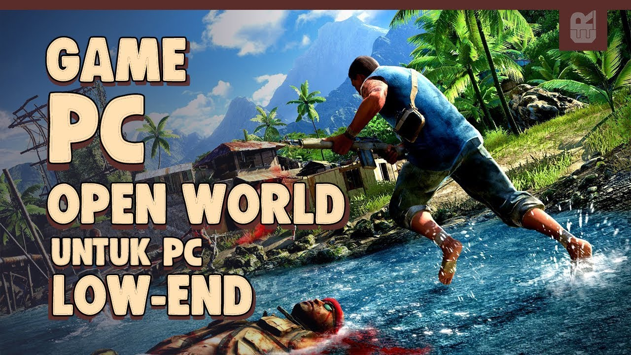 5 Game Pc Open World Low Spec Ringan Terbaik Youtube
