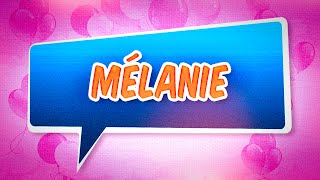 Joyeux anniversaire Mélanie