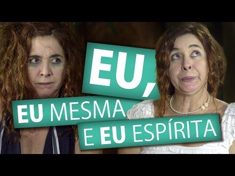 EU, EU MESMA E EU ESPÍRITA (Humor E Espiritismo)