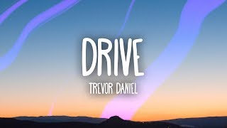 Trevor Daniel - Drive (Lyrics)