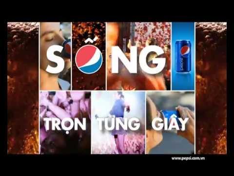 Pepsi TVC – Sống trọn từng giây