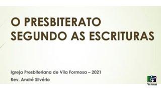 AULA SOBRE O PRESBITERATO SEGUNDO AS ESCRITURAS