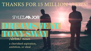 Stylez Major - Dreams Featuring Tony Sway {Official Music Video} #HipHop  #Music