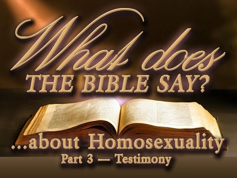 What Does The Bible Say About Homosexuality — Part  3
