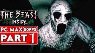 THE BEAST INSIDE Gameplay Walkthrough Part 1 [1080p HD 60FPS PC] - No Commentary