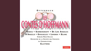 Les Contes d'Hoffmann (1989 Remastered Version) , Act III: Ecoutez messieurs!...
