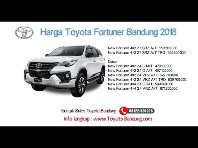Harga Toyota Fortuner 2018 Bandung dan Jawa Barat | 081221120026