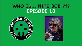 "WRONG END OF THE SNAKE - Episode 10 w/ Robert ""Nite Bob"" Czaykowski"