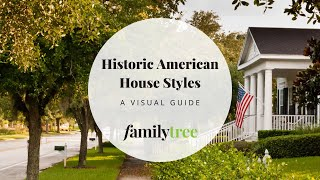 A Visual Guide to Historic House Styles