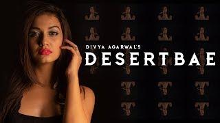 Desert Bae Ft. Divya Agarwal