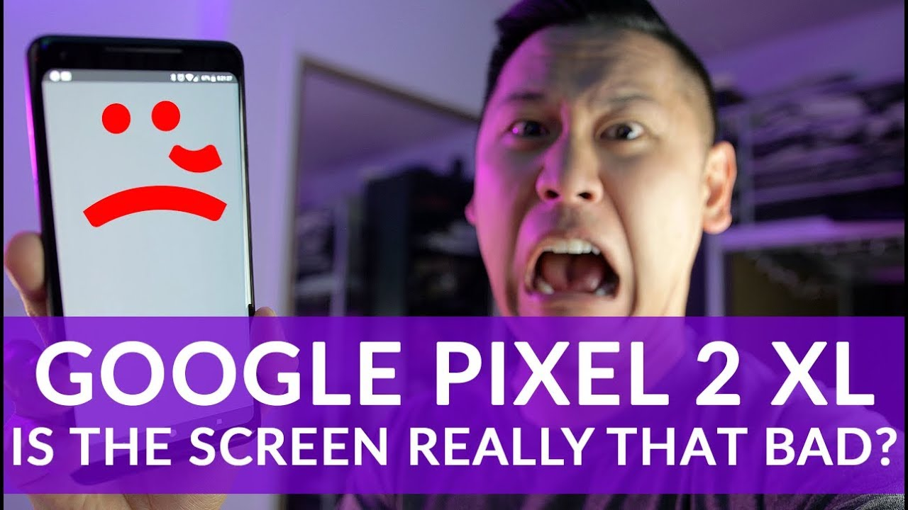 GOOGLE PIXEL 2 XL SCREEN ISSUES! TRUE? NOT ENTIRELY! Investigating Bad Blue  Shift, Burn-in & More
