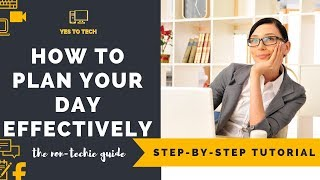 HOW TO PLAN YOUR DAY EFFECTIVELY AS A BLOGGER - 8 Steps To Master Your To Do List