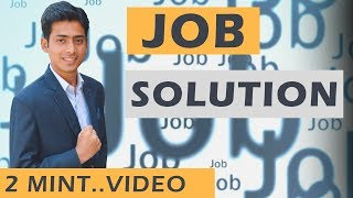 JOB SOLUTION IN 2 MINUTES