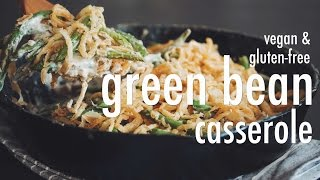 VEGAN GF GREEN BEAN CASSEROLE | hot for food